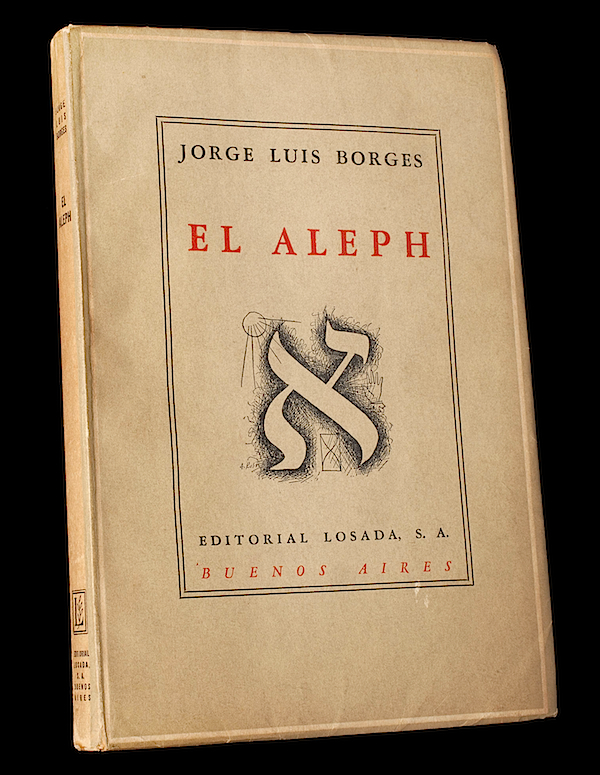 Good copies of El Aleph by Jorge Luis Borges often sell for as much as $3,000, but a university history professor picked this one up at an estate sale for 50 cents. Courtesy David Culbert.