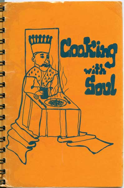 "Milwaukee high school home-ec teacher Ethel Brown Hearon compiled this community cookbook, ""Cooking With Soul: Favorite Recipes of Negro Homemakers,"" in 1968 to counter the notion that black food was unhealthy. (From ""The Jemima Code"")"