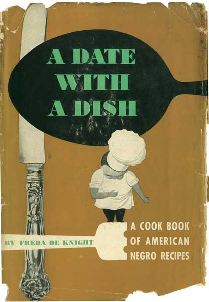 """Ebony"" food editor Freda DeKnight celebrates the culinary contributions of African Americans in 1948's ""A Date With a Dish."" (From ""The Jemima Code"")"