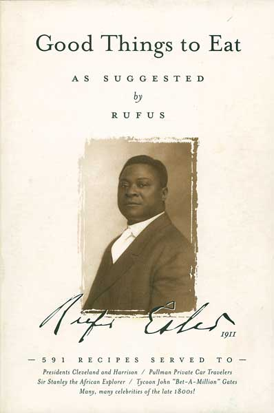 "Pullman Company master chef Rufus Estes shares his professional journey and his recipes in 1911's ""Good Things to Eat as Suggested by Rufus."" (From ""The Jemima Code"")"