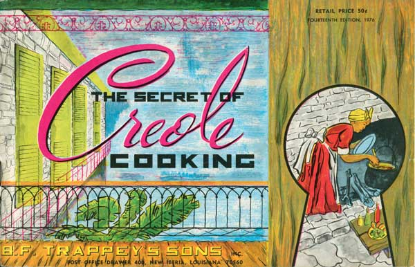 "Even in 1976, B.F. Trappey's Sons exploited the mammy mystique to sell its Mexi-Pep Louisiana Hot Sauce with ""The Secrets of Creole Cooking."" (From ""The Jemima Code"")"