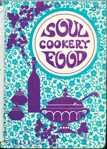 "With 1968's ""Soul Food Cookery,"" Inez Yeargan Kaiser touts the scientific credentials of soul food. (From ""The Jemima Code"")"