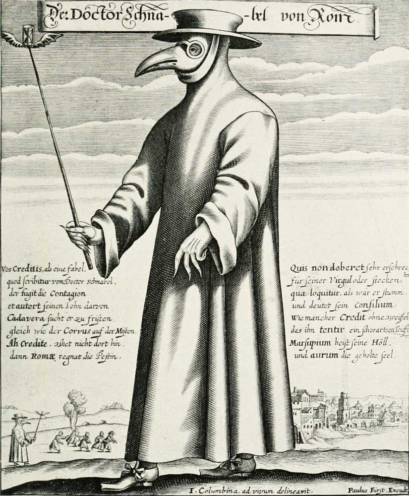 The distinctive beaked mask worn by plague doctors was filled with aromatic substances supposed to prevent them from catching the illness, as seen in this illustration, circa 1656. Via Wikimedia.