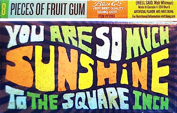 "This novelty gum, named after a Walt Whitman quote, ""You are so much sunshine to the square inch,"" first came out in 2011, even though its packaging resembles 1960s art. (Courtesy of Ed Centeno)"