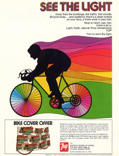 "In 1973, 7Up was testing out a new slogan, ""See the Light,"" and the company also believed bicycles were about to surge in popularity. Bill Bosworth and Tom Kamifuji came up with a billboard showing a rainbow striking off a rider, and then that image was used in premiums, like this bike cover. (Courtesy of Bob Treat)"