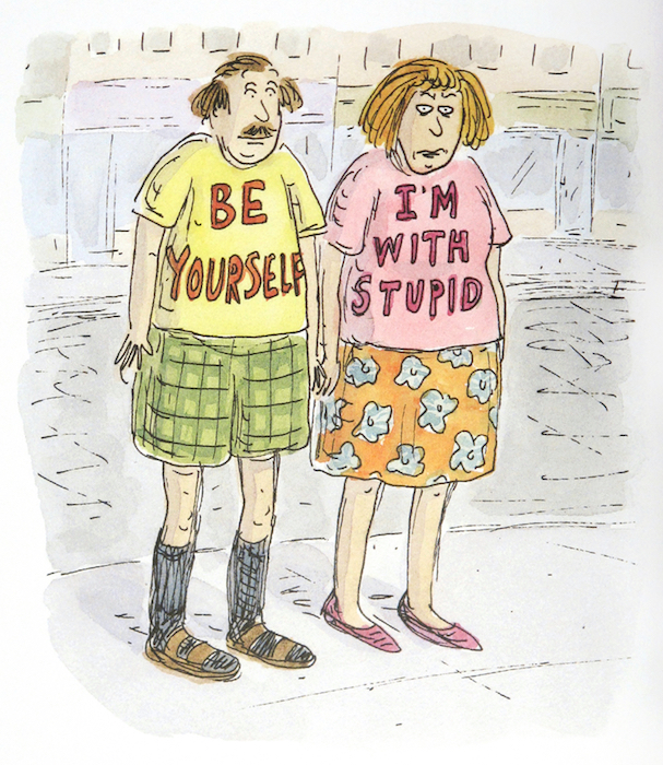 Be Yourself, I'm with Stupid, 2014. Illustration for 101 Two-Letter Words by Stephin Merritt. © Roz Chast. All rights reserved.