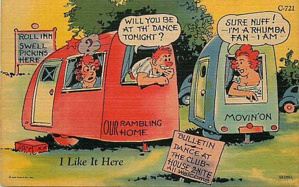 This 1946 comic linen postcard by Curt Teich Co. of Chicago depicts trailer dwellers as country bumpkins and the social aspect of trailer parks as a threat to marriage. (Via eBay)