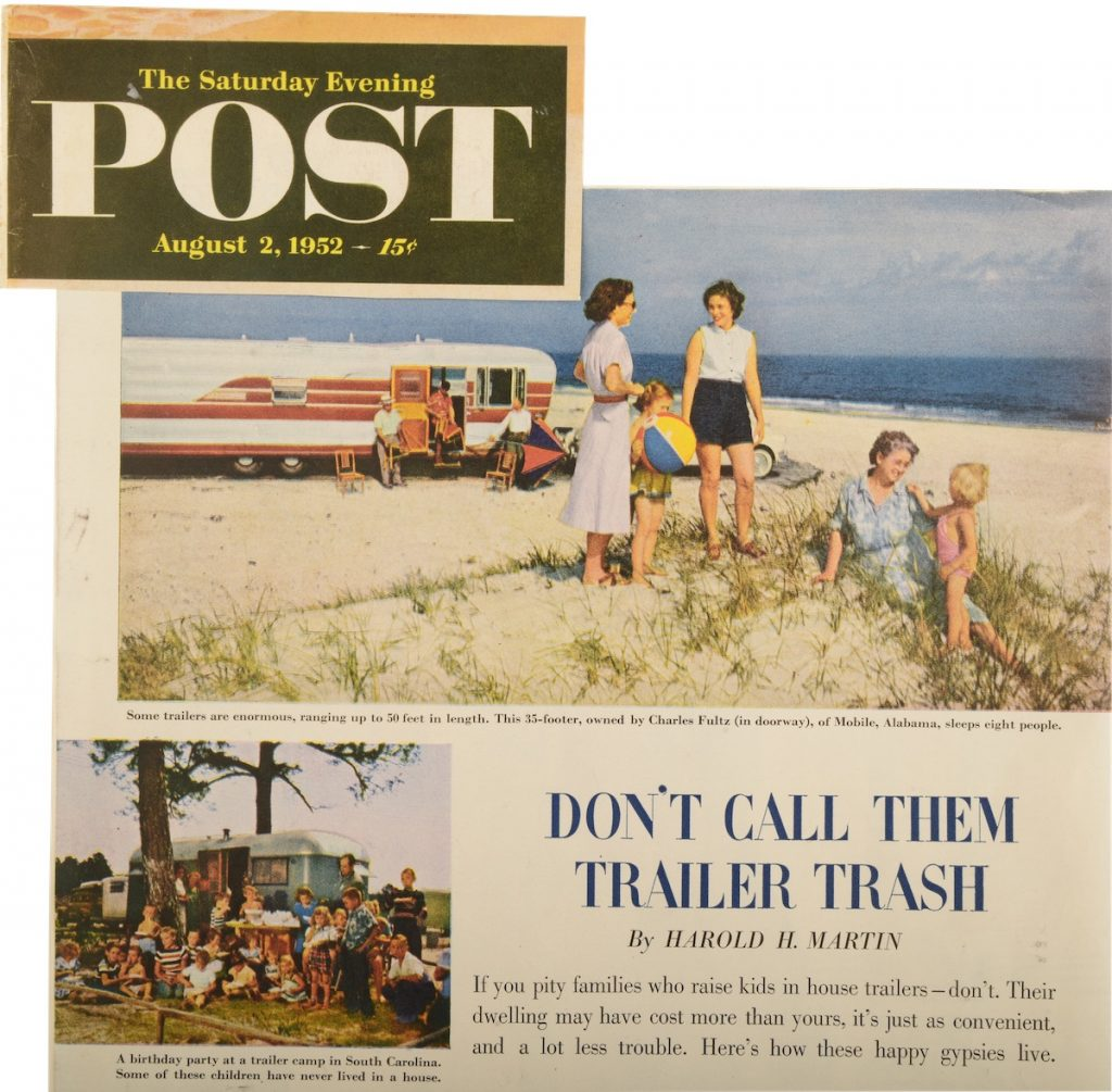 "A 1952 ""Saturday Evening Post"" article reads, ""If you pity families who raise kids in house trailers—don't. Their dwelling may have cost more than yours, it's just as convenient, and a lot less trouble. Here's how these happy gypsies live."" (From Don't Call Them Trailer Trash, courtesy of Schiffer Publishing)"