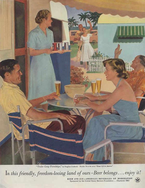 "Douglass Crockwell painted ""Trailer Camp Friendships"" for a U.S. Brewers Foundation beer ad, which appeared in the April 1953 issue of ""Woman's Home Companion."" Drinking beer at the trailer park looks like elegant, upper-middle class fun. (Via eBay)"