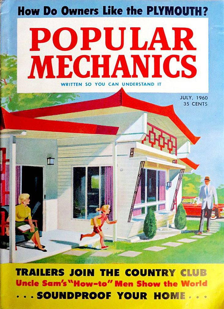 "The July 1960 issue of ""Popular Mechanics"" shows an idealized suburban family outside an elaborate mobile home. The cover story is entitled ""Trailers Join the Country Club."" (Via eBay)"