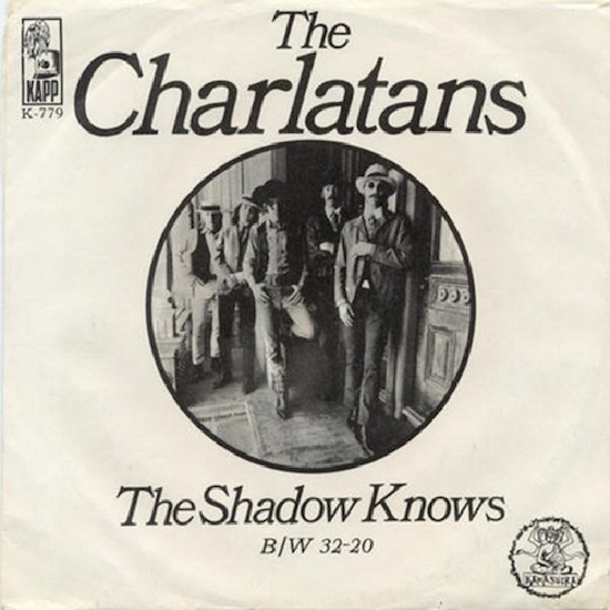 "After their ""Cod'ine"" single was killed by Kama Sutra Records, the Charlatans released a novelty tune called ""The Shadow Knows"" with Kapp. Not surprisingly, the 45 went nowhere."