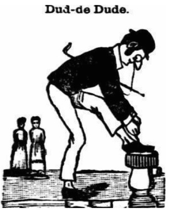 "An 1883 caricature of a ""dude"" or masher—who is also a ""dud"" or failure—engaging in tell-tale behavior: Pausing and pretending to adjust his shoelace."