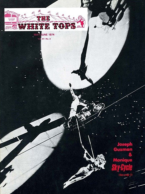 The May/June 1974 cover for White Tops, the official magazine of the Circus Fans Association of America (CFA), featured the Sky-Cycle as performed by Joseph Guzman and Monique.