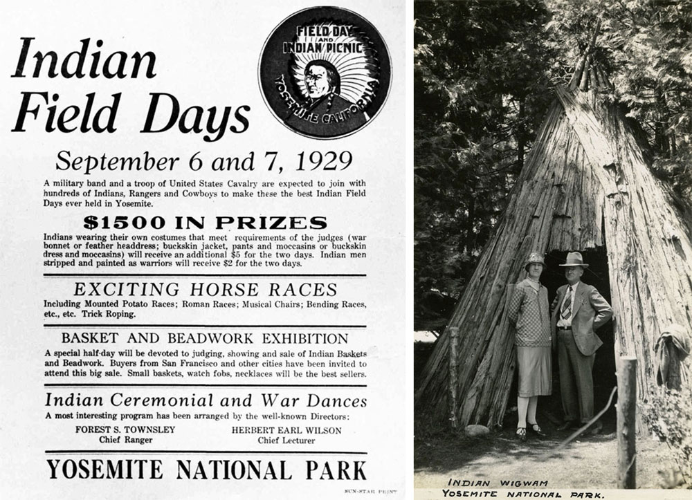 "Left, a poster advertising Yosemite's Indian Field Days in 1929. Right, tourists Grace and William McCarthy pose in front of a Miwok u'macha at Yosemite, 1935. Via the William M. McCarthy Photograph Collection, <a href=""http://exhibits.sos.ca.gov/items/show/10021"" target=""_blank"">California State Archives</a>."