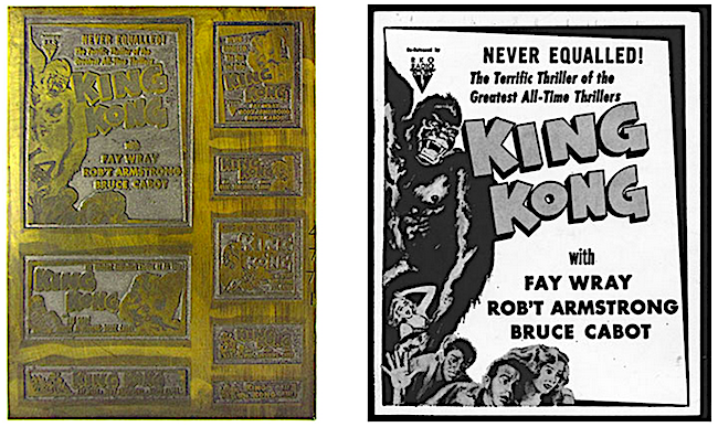 "Print plates, such as this example for ""King Kong,"" were used to make paper print sheets so that movie-theater managers could choose the size ad they wanted to run. Newspapers would then order the print block in that size from KB Typesetting."