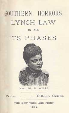 Ida B. Wells, a 19th-century journalist and activist, wrote exposés about lynching.