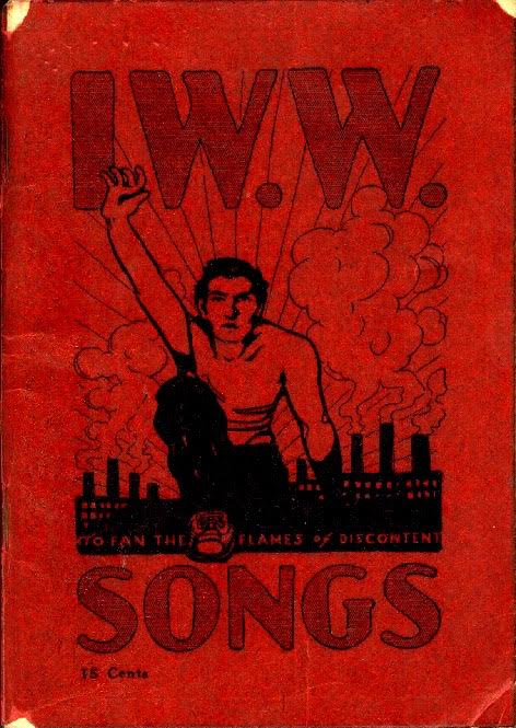 "A 1932 I.W.W. songbook, ""Songs to Fan the Flames of Discontent,"" which was also sometimes called ""Wobbly Boy"" or ""The Little Red Songbook."" (Via Professor David Walls, WikiCommons)"