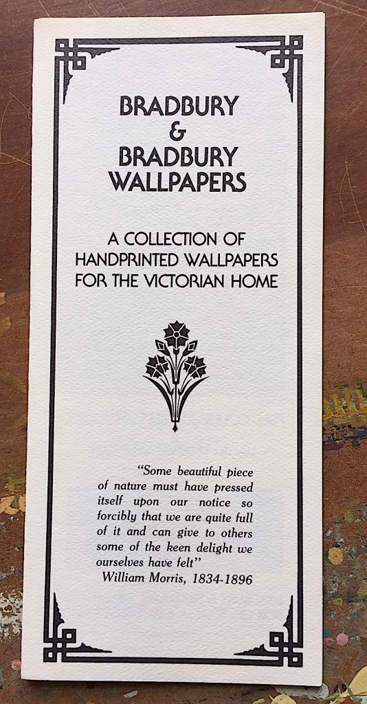 "Bradbury & Bradbury's first catalog in 1981 included about a dozen wallpapers, including a re-creation of a Christopher Dresser pattern from 1862 called ""Batchelor's Button"" and a William Morris pattern called ""Bird & Anemone."""