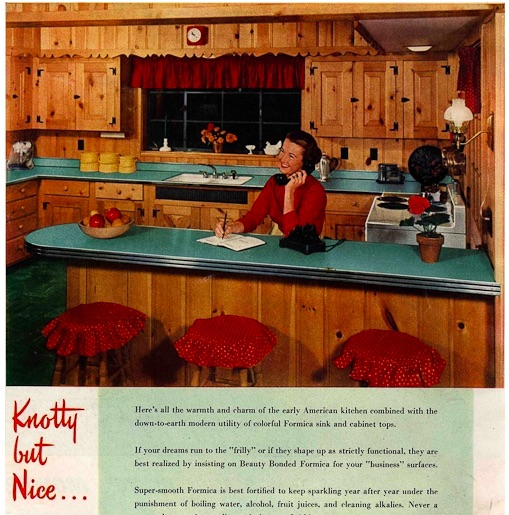 "This 1952 ad for Formica countertops shows the modern material paired with Knotty Pine cabinets and paneling. The ad text promotes ""the warmth and charm of the early American kitchen."" (Via Retro Renovation)"