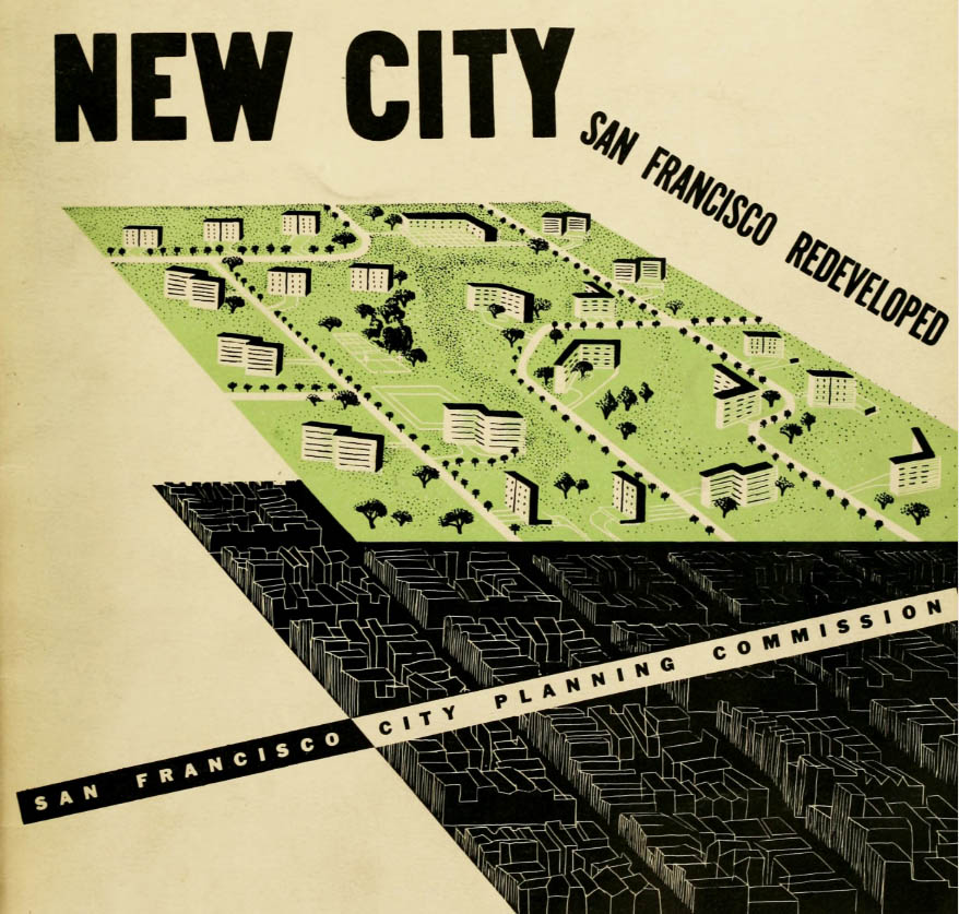 "A brochure entitled ""New City: San Francisco Redeveloped"" published by the planning commission in 1947, which outlines plans to redevelop the Fillmore neighborhood and replace it with a more upscale new community. Via archive.org."