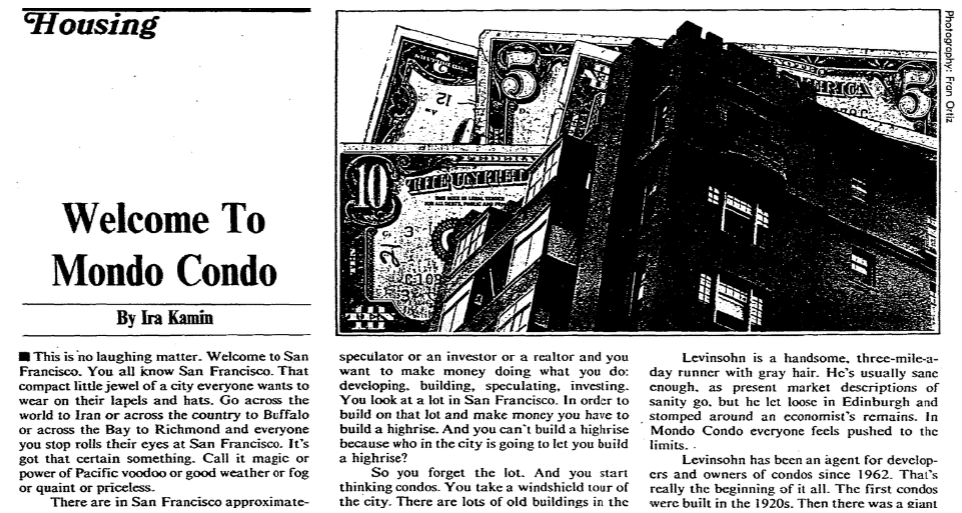 "In 1978, San Franciscans were already shocked at the skyrocketing prices for homes in the city, as seen with an article titled ""Mondo Condo"" from the April 23, 1978 edition of the ""San Francisco Chronicle."""