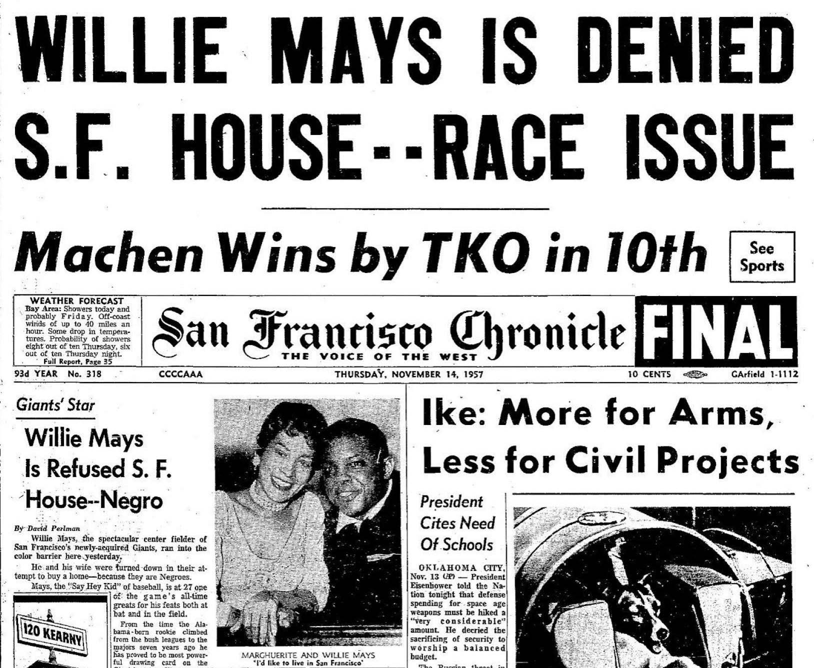 "The cover of the November 14, 1957, issue of the ""San Francisco Chronicle"" featured the racist rejection of Willie and Marguerite Mays' attempt to buy a home in the city."