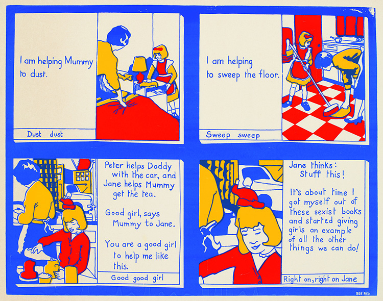 """Right On Jane"" from 1977 is a critical take on common children's books, with the text and imagery in the first three frames copied directly from one of these books. © See Red Women's Workshop."