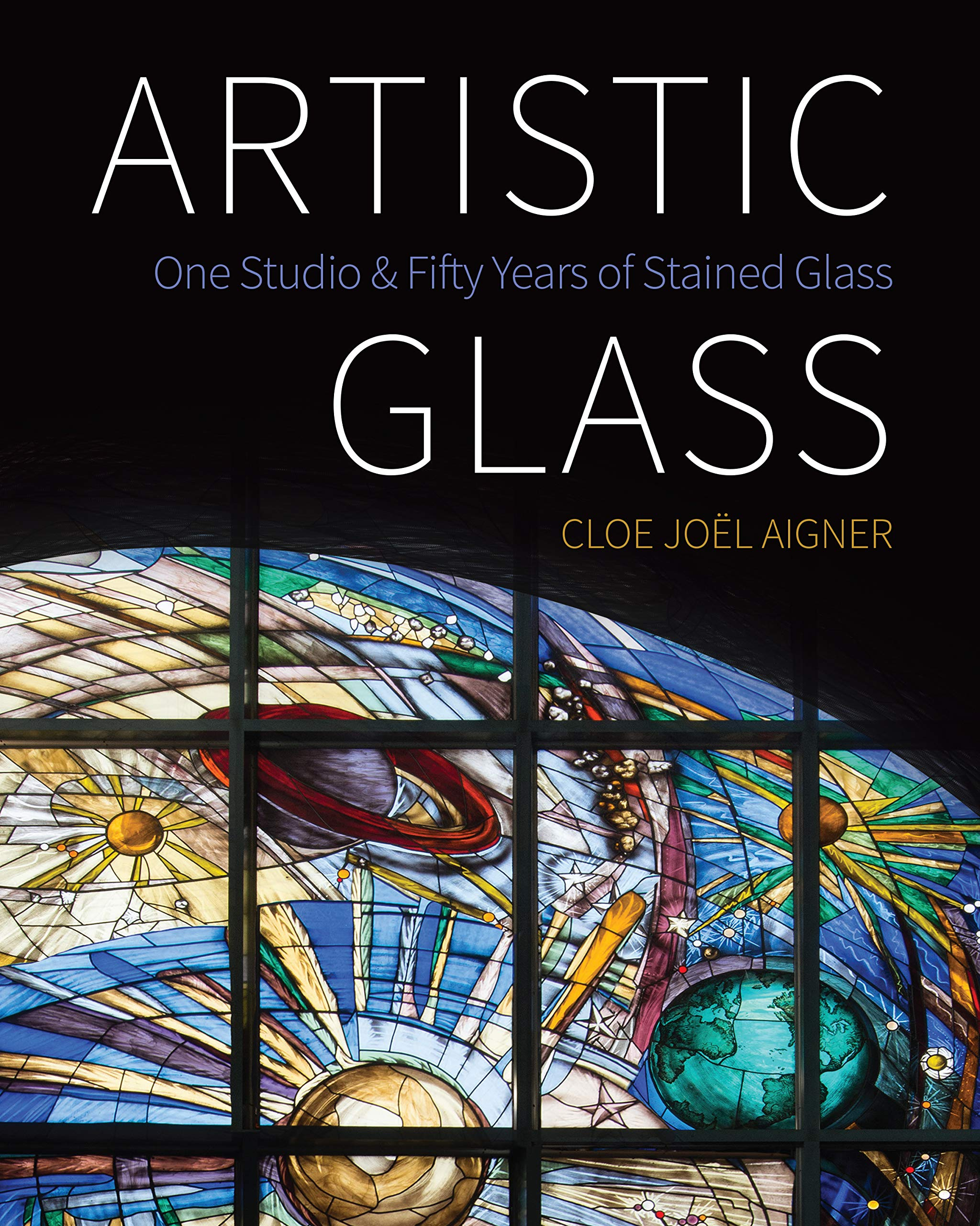 Artistic Glass, by Cloe Joel Aigner, is available now from Amazon.
