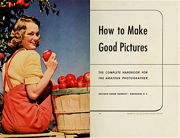 """""""How To Make Good Pictures"""" (Rochester, NY: Eastman Kodak Co., 1943)."""