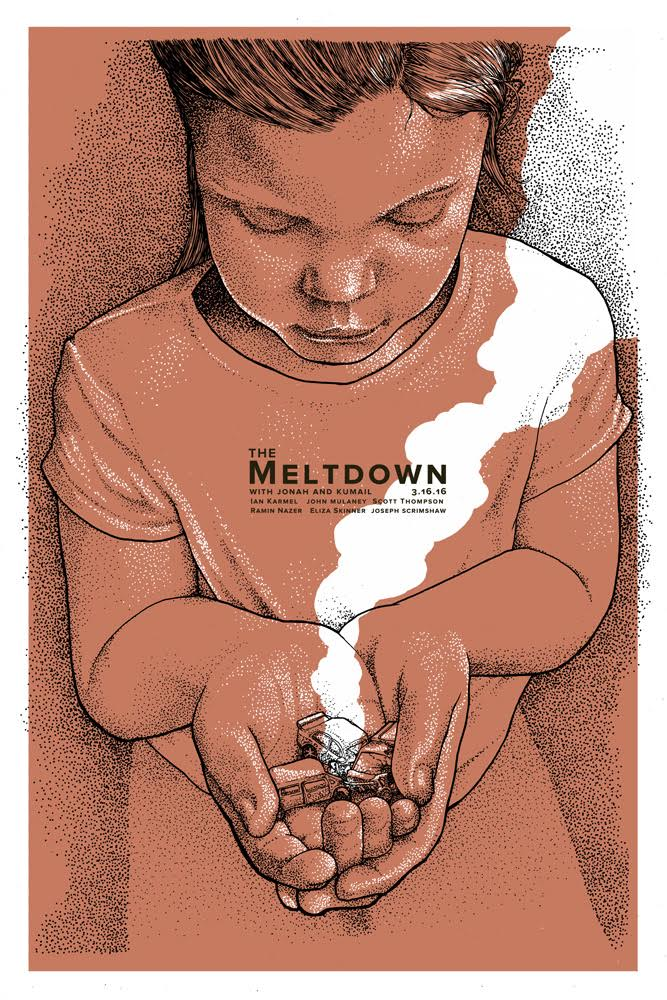 Meltown poster, March 16, 2016, by Dave Kloc.